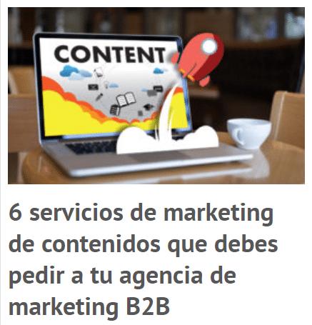 6 servicios de contenidos que le debes pedir a tu agencia demarketing b2b