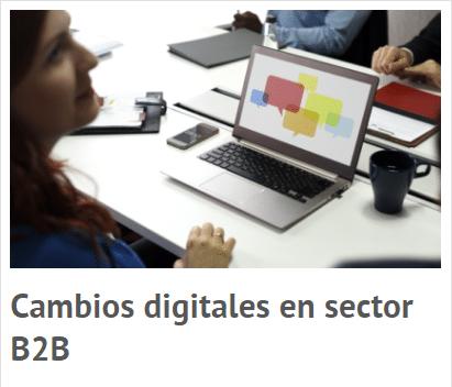 Cambios digitales en el sector b2b