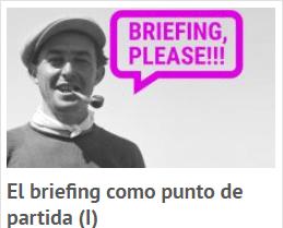 El briefing como punto de partida (I)