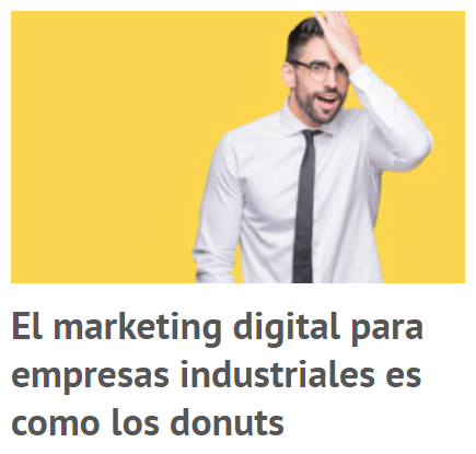 El marketing digital para empresas industriales es como los donuts
