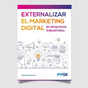 Externalizar el marketing Digital en empresas industriales