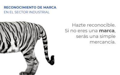 10 consejos para mejorar el reconocimiento de marca en el sector industrial